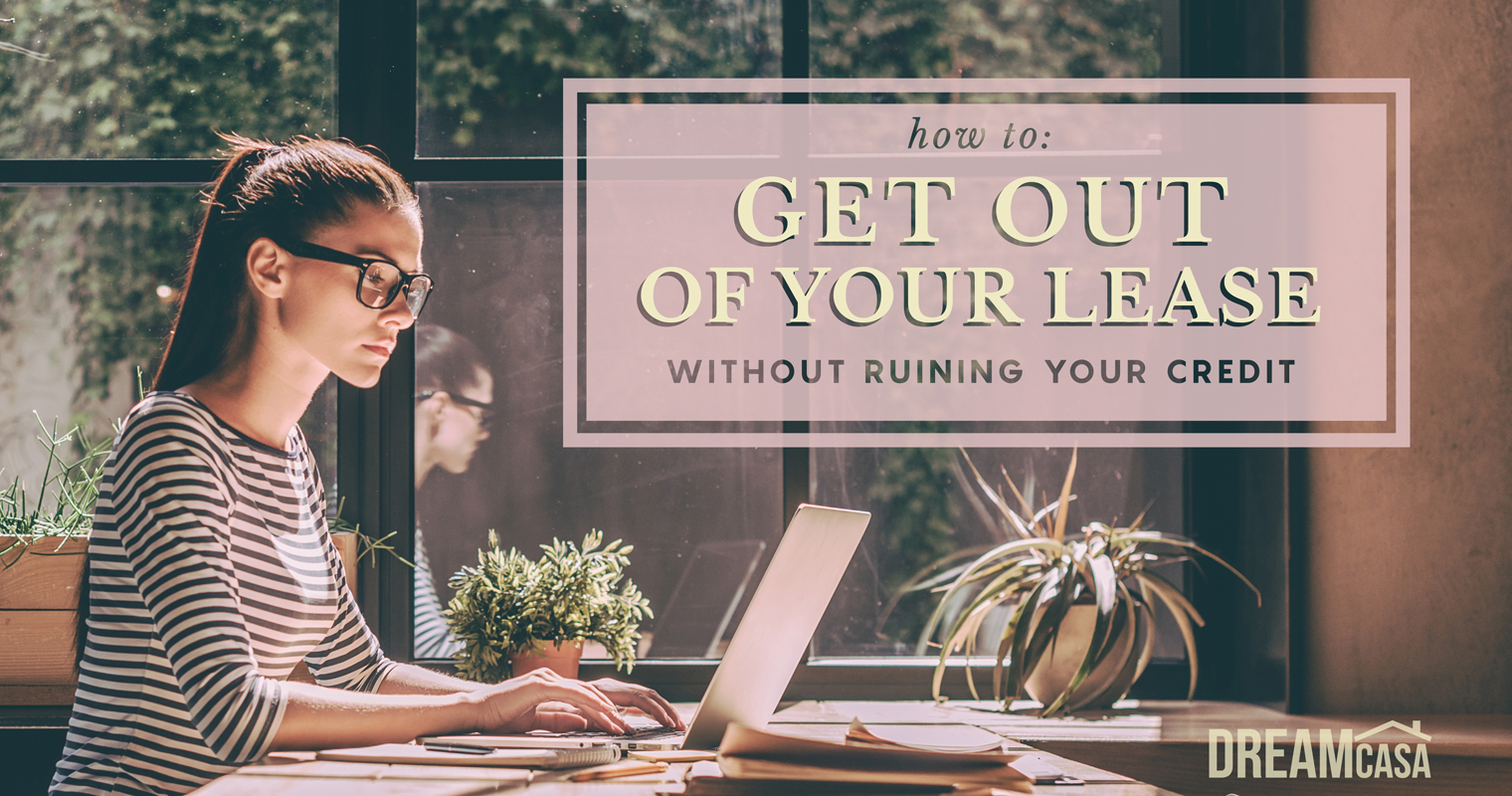 How To Get Out Of Your Lease Without Ruining Your Credit