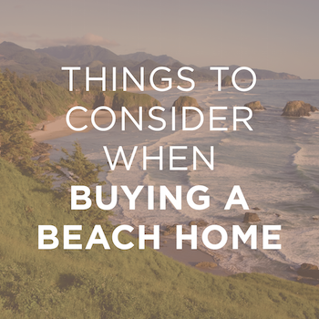 4 Things to Consider When Buying a Beach Home