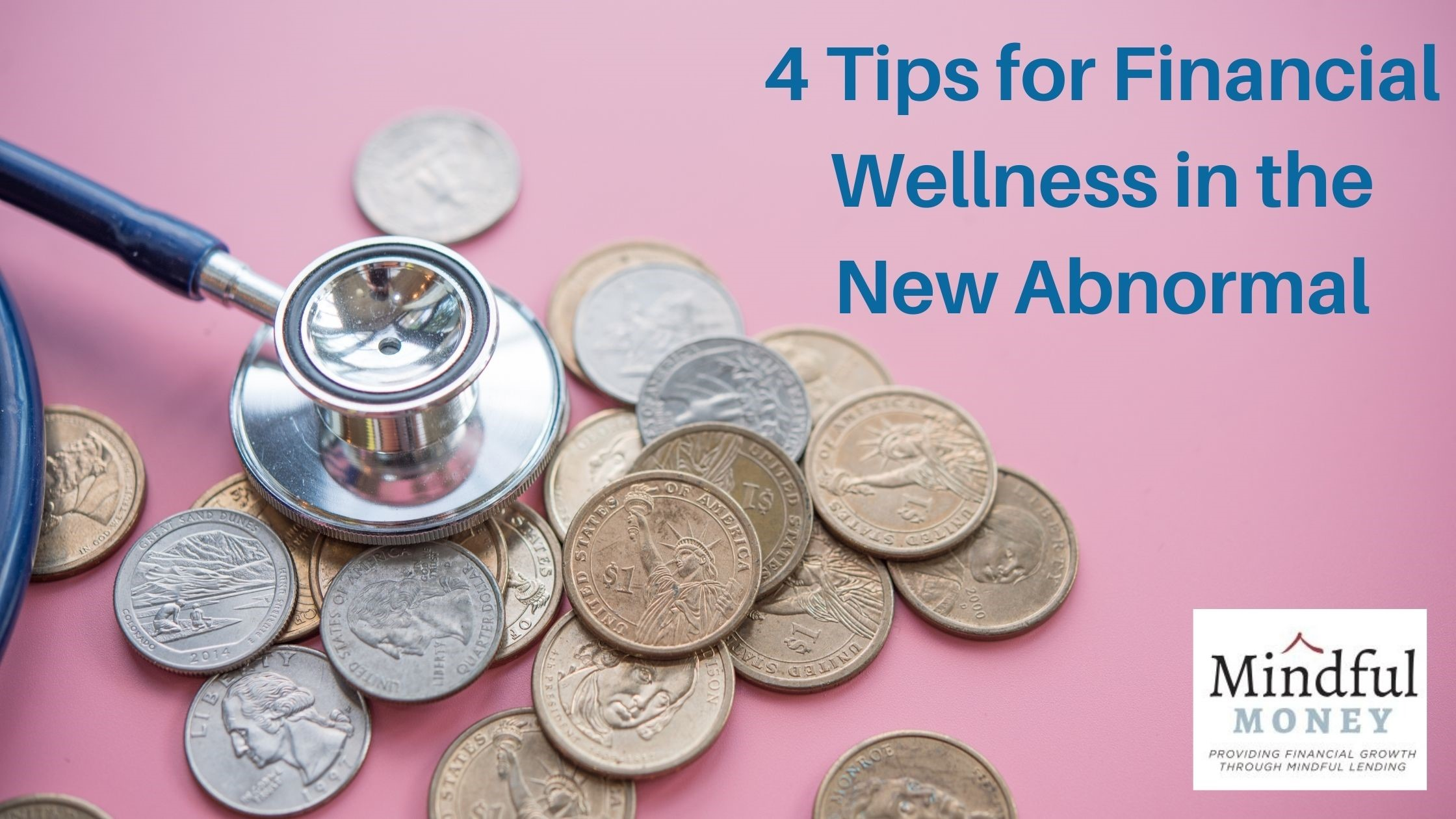 4 Tips for Financial Wellness in the New Abnormal