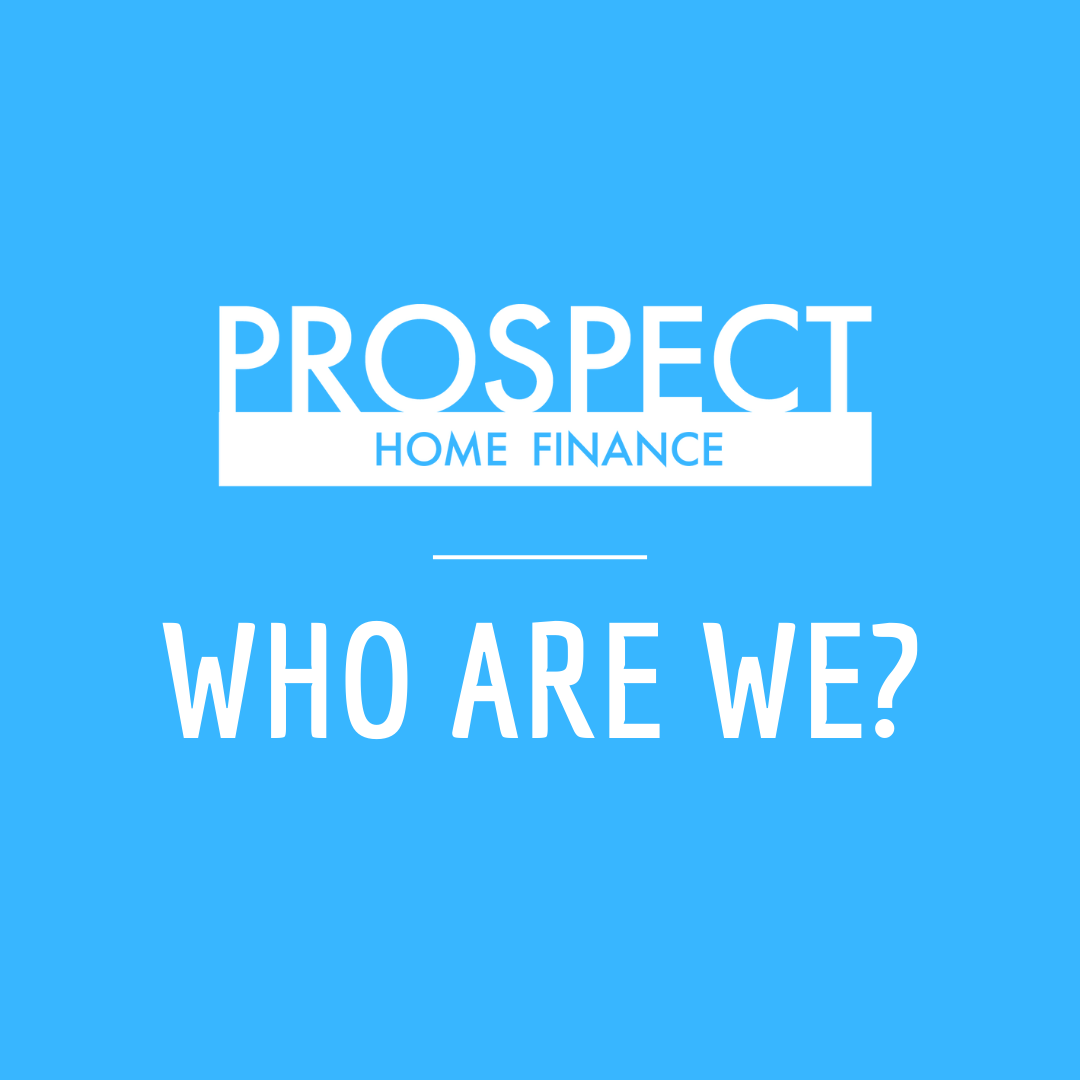 Prospect Home Finance - Who Are We?