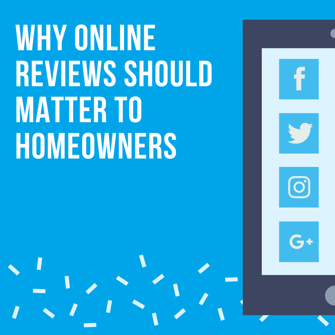 Why Online Reviews Should Matter to Homeowners