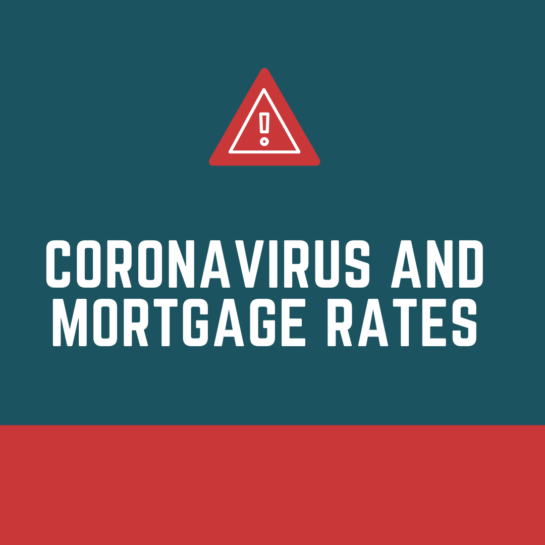 Coronavirus and Mortgage Rates