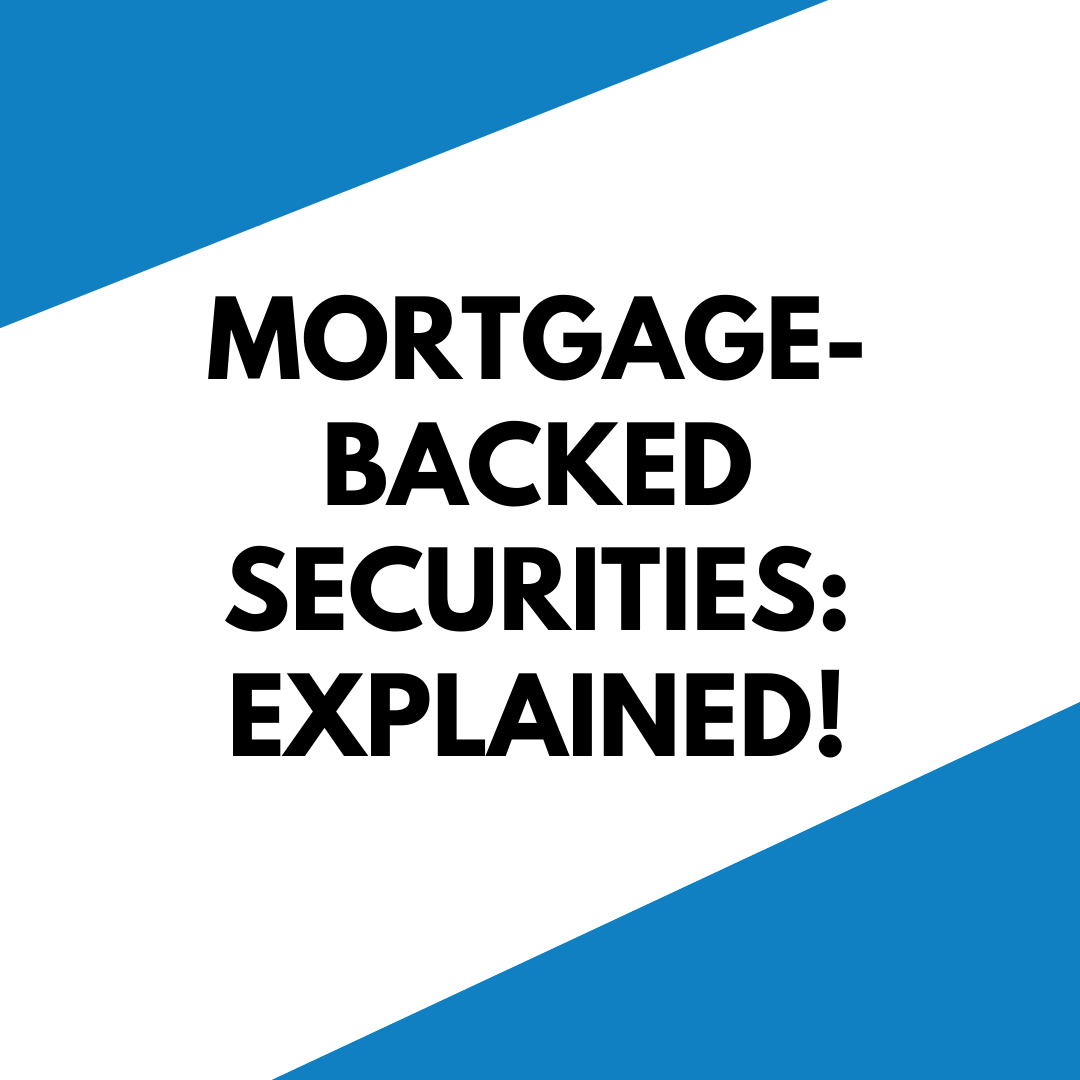 Types of Mortgage-Backed Securities: Explained