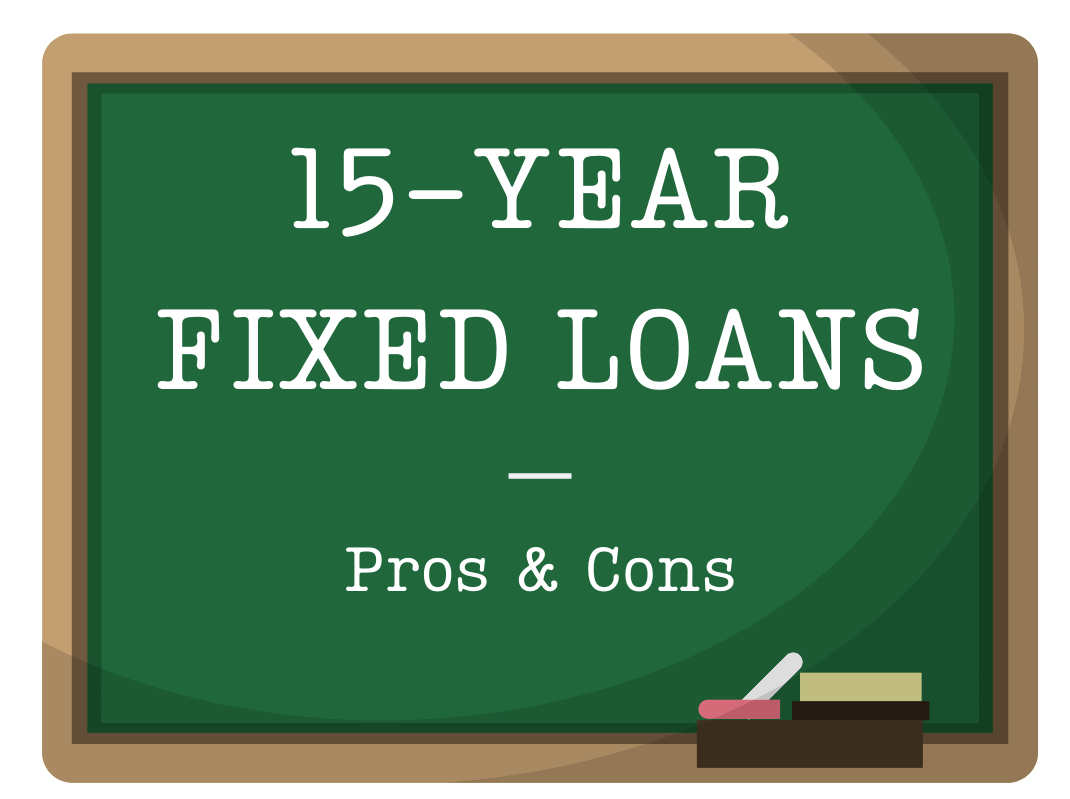 15-Year Fixed Loans: Pros & Cons