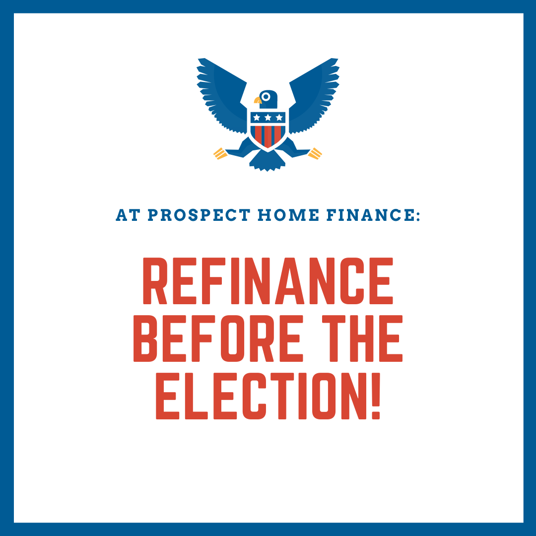 Refinance Before the Election!