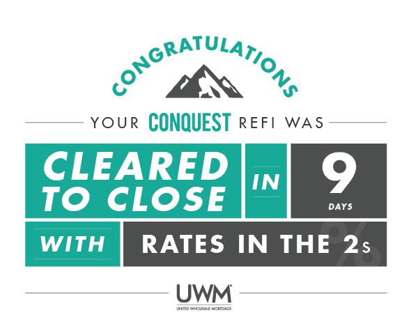 UWM Conquest Refinance 9 Days Clear-to-Close