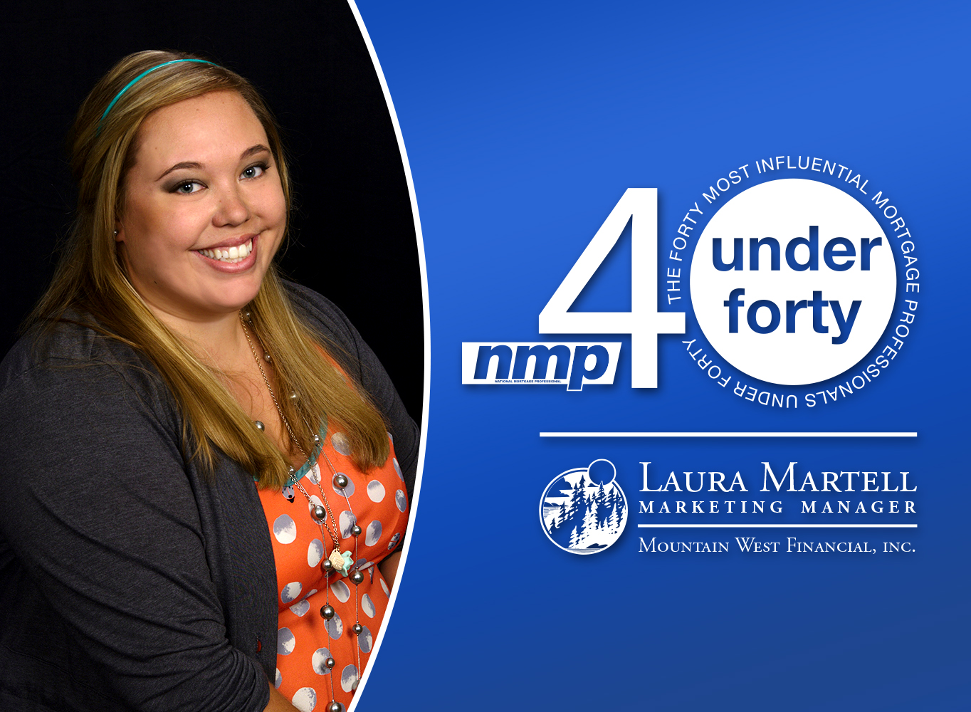 Laura Martell, Marketing Manager at Mountain West Financial Wins National Mortgage Professional Magazine Award