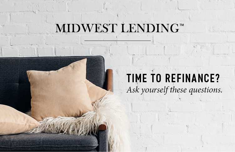 Time to Refinance? Ask Yourself These Questions
