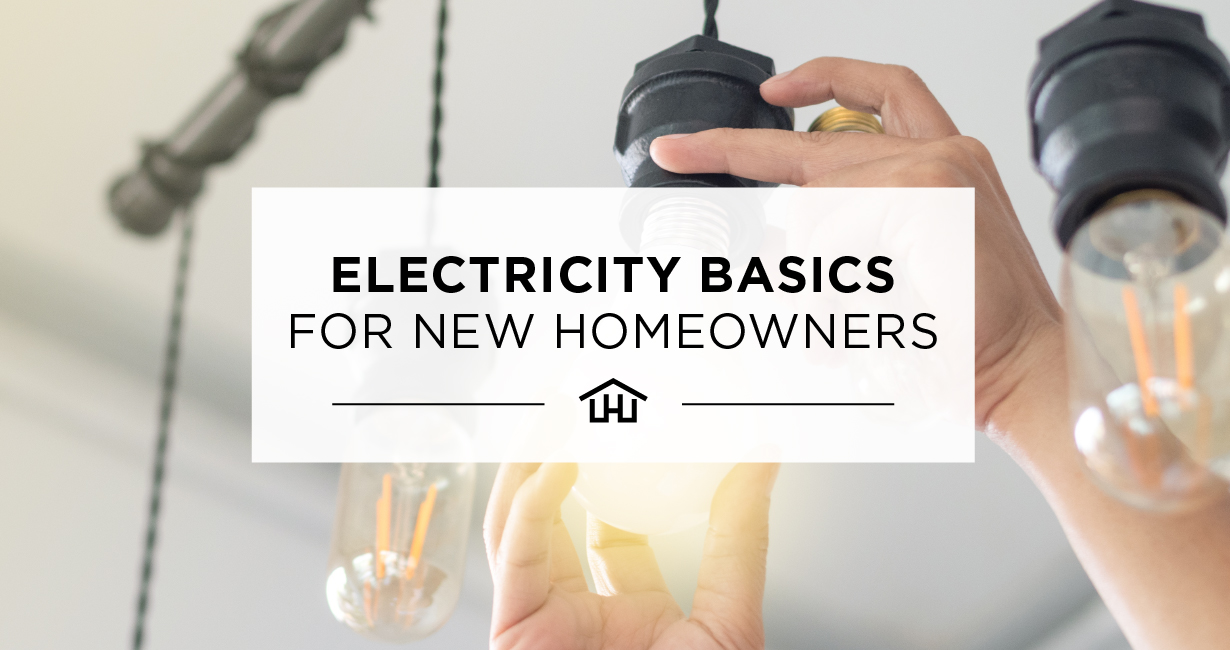 Electricity Basics for New Homeowners
