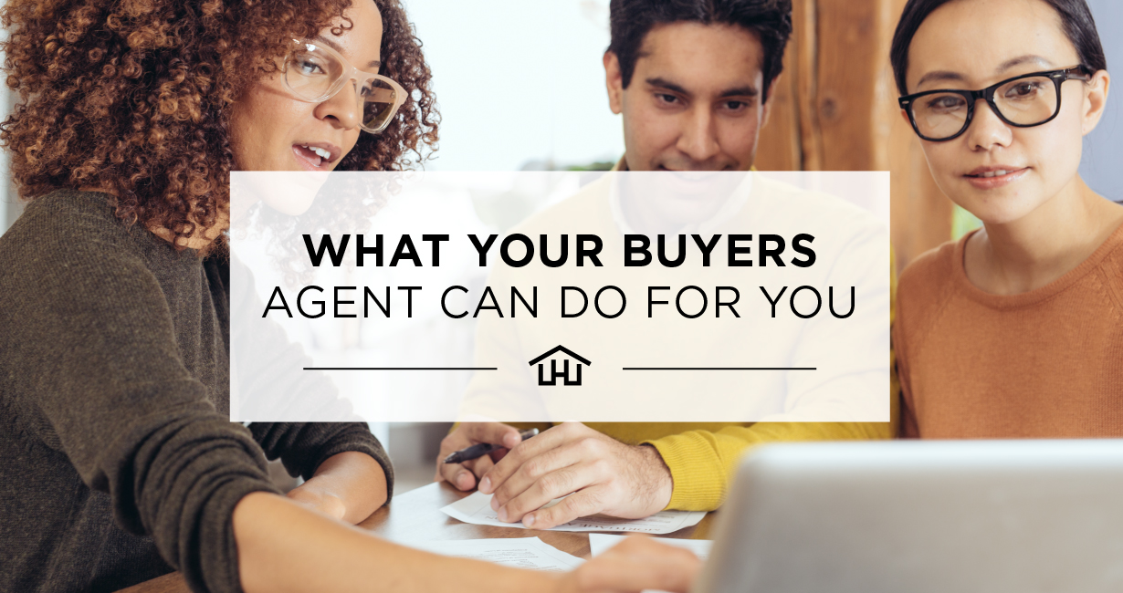 What Your Buyers Agent Can Do for You