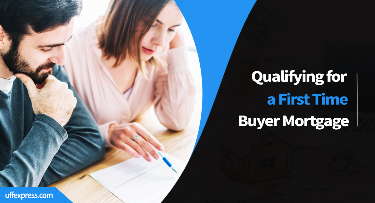First Time Home Buyer Qualifications