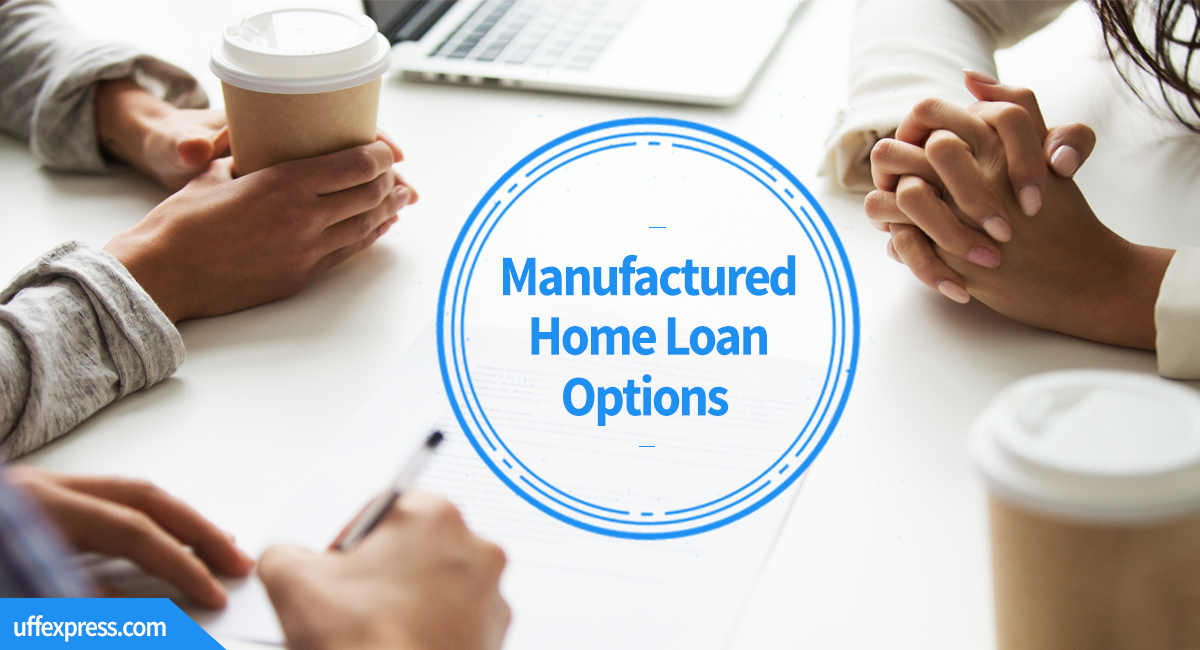 Manufactured home loan options