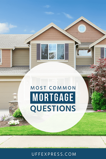 Commonly Asked Mortgage Questions
