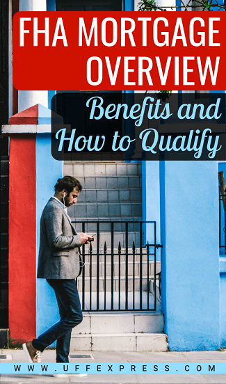 FHA Mortgage - benefits and how to qualify