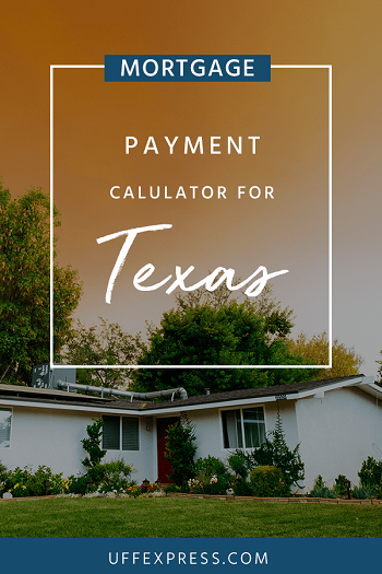 Mortgage Payment Calculator for Texas