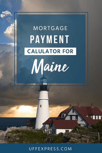 Mortgage Payment Calculator for Maine