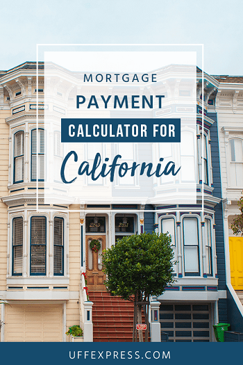 Mortgage Payment Calculator for California