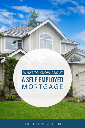 Things to know about a self employed mortgage