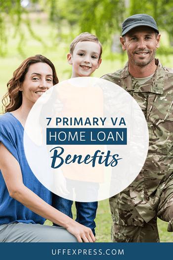 7 Primary VA Home Loan Benefits