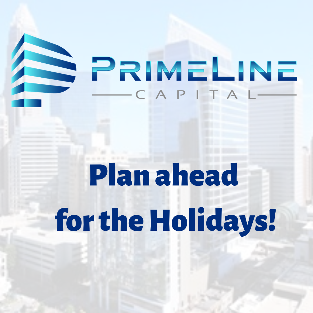 Plan ahead for the Holidays!