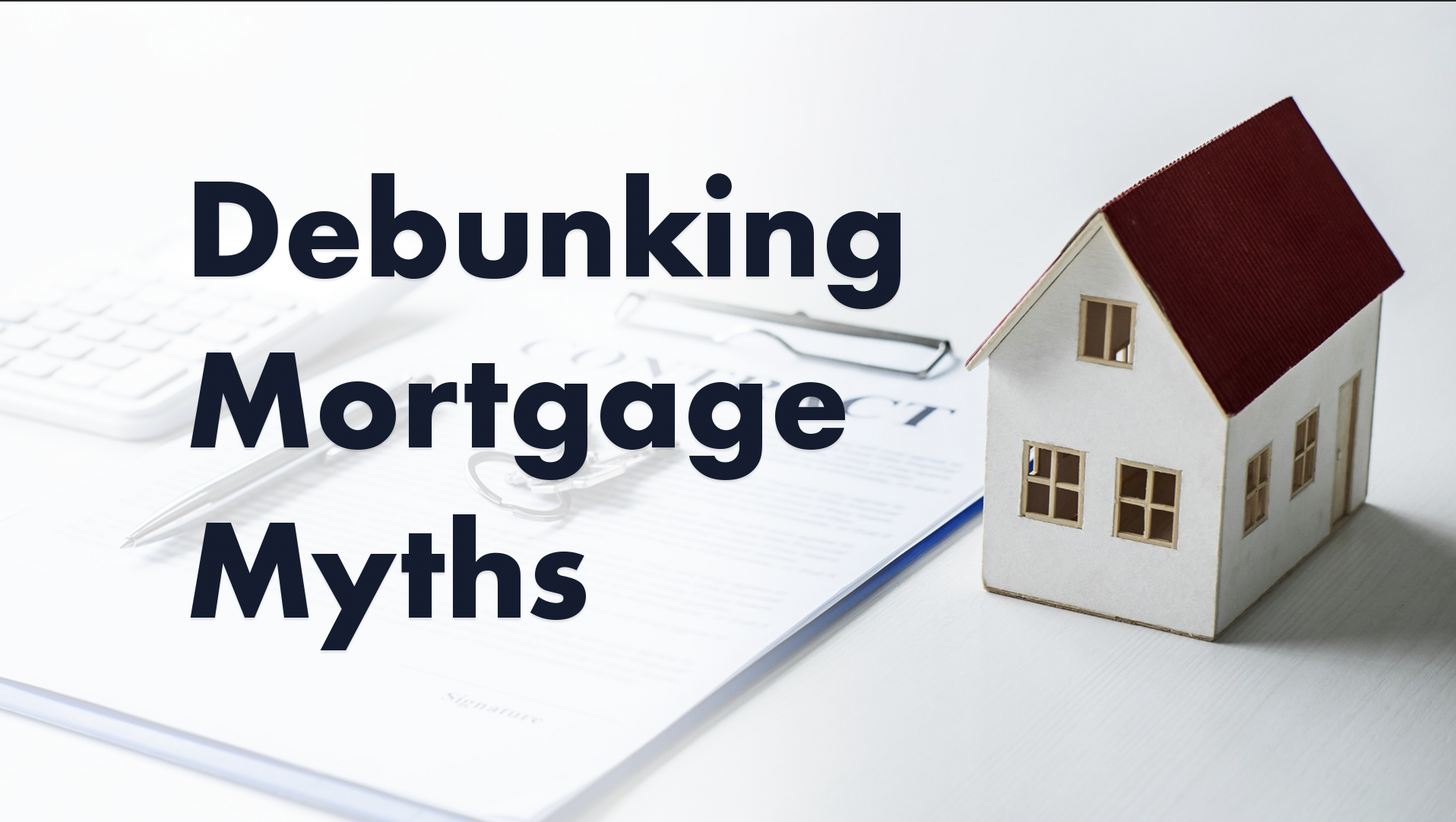 Mortgage Myth 2: FHA Loans Are Only for First-time Home Buyers
