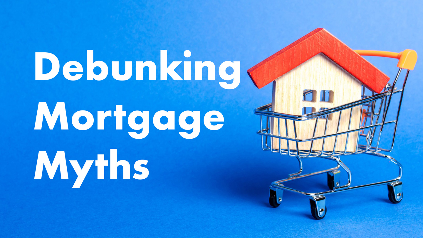 Debunking Mortgage Myths with Aksarben Mortgage